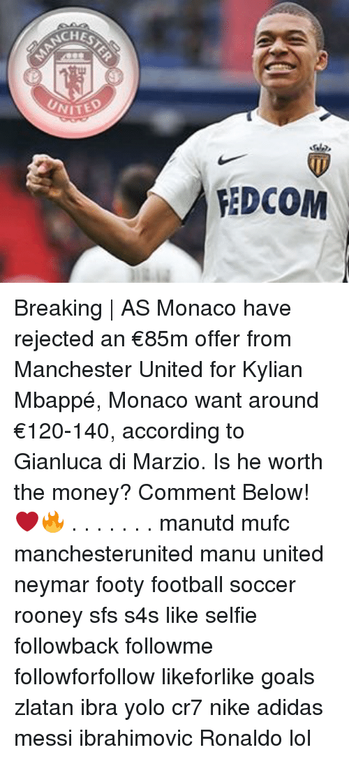 Adidas, Football, and Goals: CHE  NITE  REDCOM Breaking   AS Monaco have rejected an €85m offer from Manchester United for Kylian Mbappé, Monaco want around €120-140, according to Gianluca di Marzio. Is he worth the money? Comment Below! ❤️🔥 . . . . . . . manutd mufc manchesterunited manu united neymar footy football soccer rooney sfs s4s like selfie followback followme followforfollow likeforlike goals zlatan ibra yolo cr7 nike adidas messi ibrahimovic Ronaldo lol
