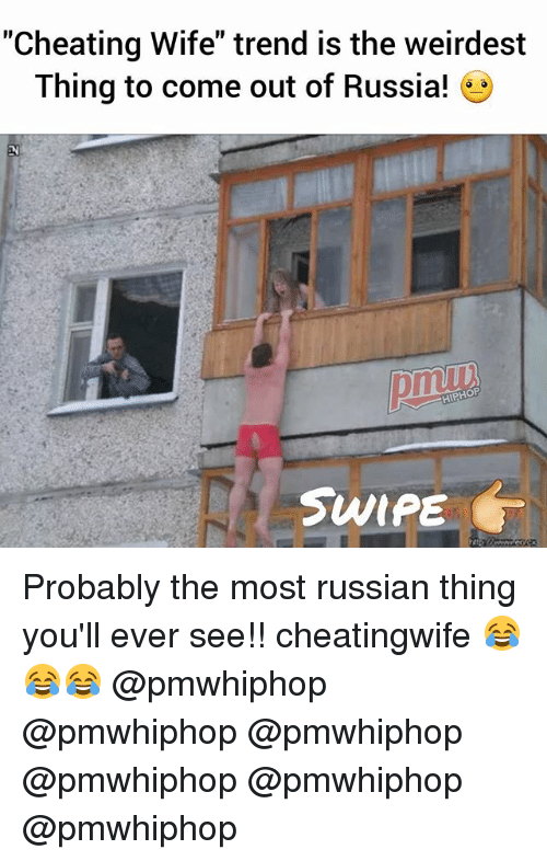 "Cheating, Memes, and Russia: ""Cheating Wife"" trend is the weirdest  Thing to come out of Russia!  HIPHOP  SWIPE Probably the most russian thing you'll ever see!! cheatingwife 😂😂😂 @pmwhiphop @pmwhiphop @pmwhiphop @pmwhiphop @pmwhiphop @pmwhiphop"