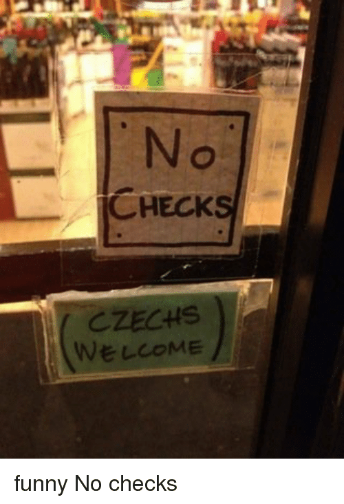 Welcome Funny: CHECK  CZECHS  WELCOME funny No checks