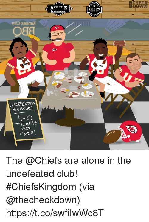 Being Alone, Club, and Memes: CHECK  DOWN  AVENU E  KELCE'S  BREWING CO  KANSAS CITY  C BBQ  UNDEFEATED  SRECIAL  4-O  TEAMS  EAT  FREEI The @Chiefs are alone in the undefeated club! #ChiefsKingdom  (via @thecheckdown) https://t.co/swfiIwWc8T