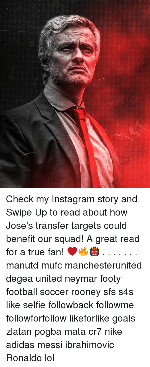 Adidas, Football, and Goals: Check my Instagram story and Swipe Up to read about how Jose's transfer targets could benefit our squad! A great read for a true fan! ❤️🔥👹 . . . . . . . manutd mufc manchesterunited degea united neymar footy football soccer rooney sfs s4s like selfie followback followme followforfollow likeforlike goals zlatan pogba mata cr7 nike adidas messi ibrahimovic Ronaldo lol