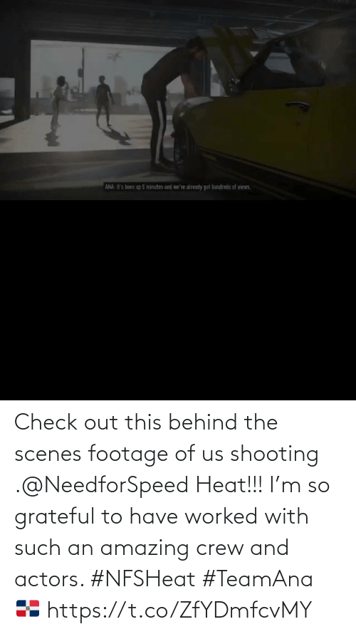 scenes: Check out this behind the scenes footage of us shooting .@NeedforSpeed Heat!!! I'm so grateful to have worked with such an amazing crew and actors.  #NFSHeat #TeamAna 🇩🇴 https://t.co/ZfYDmfcvMY