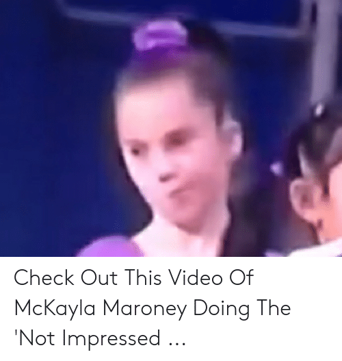Unimpressed Mckayla: Check Out This Video Of McKayla Maroney Doing The 'Not Impressed ...