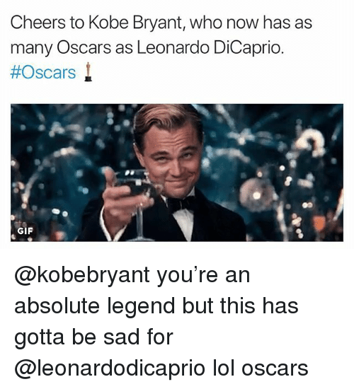 Funny, Gif, and Kobe Bryant: Cheers to Kobe Bryant, who now has as  many Oscars as Leonardo DiCaprio.  #Oscars t  GIF @kobebryant you're an absolute legend but this has gotta be sad for @leonardodicaprio lol oscars