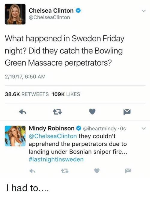 chelsea clinton chelseaclinton what happened in sweden friday night did they catch the bowling. Black Bedroom Furniture Sets. Home Design Ideas