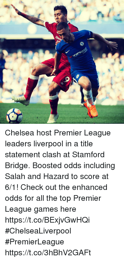 premier-league-games: Chelsea host Premier League leaders liverpool in a title statement clash at Stamford Bridge. Boosted odds including Salah and Hazard to score at 6/1! Check out the enhanced odds for all the top Premier League games here https://t.co/BExjvGwHQi #ChelseaLiverpool #PremierLeague https://t.co/3hBhV2GAFt