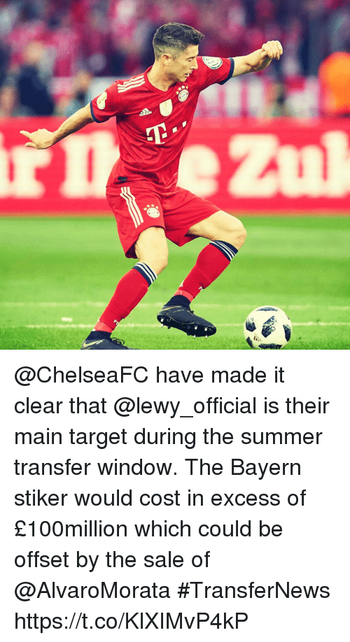 Lewy: @ChelseaFC have made it clear that @lewy_official is their main target during the summer transfer window. The Bayern stiker would cost in excess of £100million which could be offset by the sale of @AlvaroMorata  #TransferNews https://t.co/KlXIMvP4kP