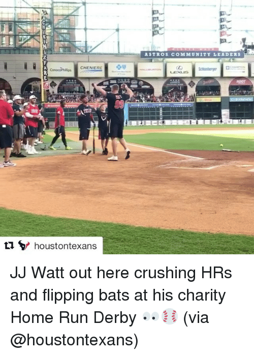 Astros: CHENIER  tu houstontexans  ASTROS. COMMUNITY LEADERS JJ Watt out here crushing HRs and flipping bats at his charity Home Run Derby 👀⚾️ (via @houstontexans)