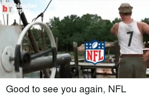 See You Again: cher Good to see you again, NFL