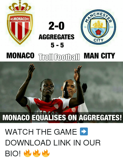 Memes, Monaco, and 🤖: CHES  AS MONACO FC  2-0  94  AGGREGATES  CITY  MONACO  Troll Football  MAN CITY  MONACO EQUALISES ON AGGREGATES! WATCH THE GAME ➡️ DOWNLOAD LINK IN OUR BIO! 🔥🔥🔥