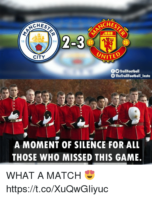 Memes, Game, and Match: CHES  CHES  18  94  CITY  OTrollFootball  OTheTrollFootball Instoa  A MOMENT OF SILENCE FOR ALL  THOSE WHO MISSED THIS GAME. WHAT A MATCH 😍 https://t.co/XuQwGIiyuc
