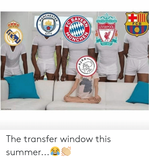 fcb: CHES  VER WALKA  FCB  18  LIVERPOOL  CITY  NCE  1892 The transfer window this summer...😂👏🏼