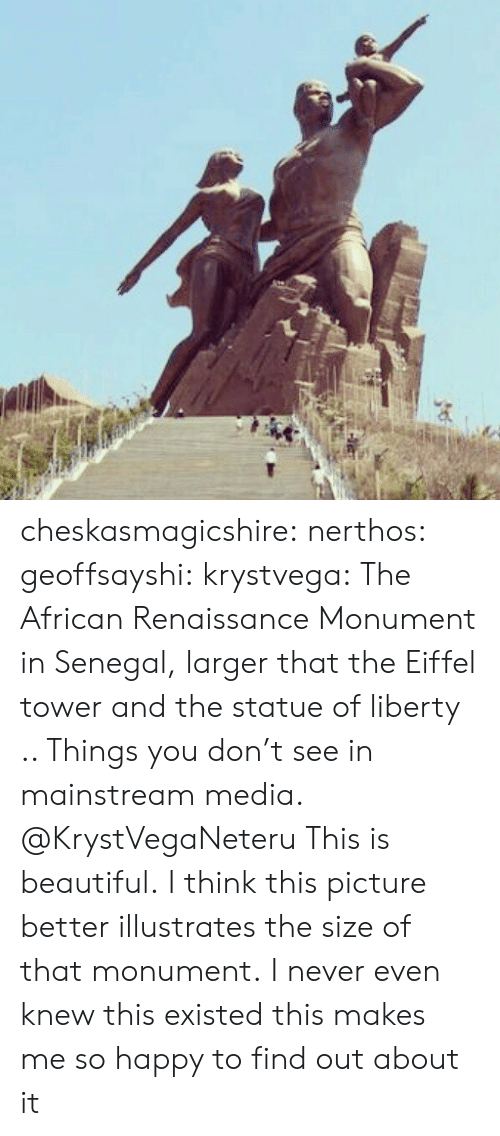 Statue of Liberty: cheskasmagicshire: nerthos:  geoffsayshi:  krystvega:  The African Renaissance Monument in Senegal, larger that the Eiffel tower and the statue of liberty .. Things you don't see in mainstream media.  @KrystVegaNeteru  This is beautiful.   I think this picture better illustrates the size of that monument.   I never even knew this existed this makes me so happy to find out about it