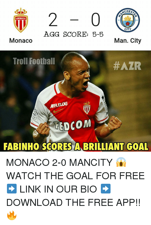 Memes, 🤖, and App: CHESS  ASMONACOFC  94  CITY  AGG SCORE: 5-5  Monaco  Man. City  Troll Football  #AZR  AFFLELOU  TEDCOM  FABINHO SCORES A BRILLIANT GOAL MONACO 2-0 MANCITY 😱 WATCH THE GOAL FOR FREE ➡️ LINK IN OUR BIO ➡️ DOWNLOAD THE FREE APP!! 🔥