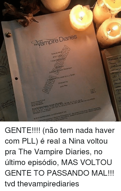 "the vampires diaries: Chevampire Diaries  the  ""fWasy  the eovel by LJ。nih  Joni  Drecied by  ,iinPec  nt, k似ees eec secs  优67.14 GENTE!!!! (não tem nada haver com PLL) é real a Nina voltou pra The Vampire Diaries, no último episódio, MAS VOLTOU GENTE TO PASSANDO MAL!!! tvd thevampirediaries"