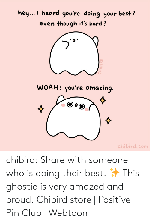 pin: chibird:  Share with someone who is doing their best. ✨ This ghostie is very amazed and proud.  Chibird store | Positive Pin Club | Webtoon