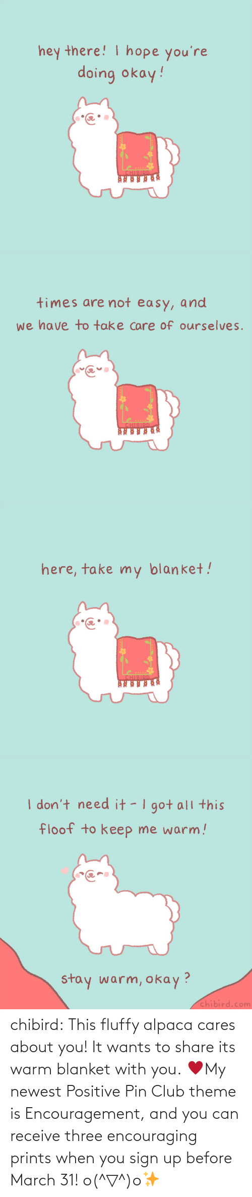 Cares: chibird:  This fluffy alpaca cares about you! It wants to share its warm blanket with you. ♥My newest Positive Pin Club theme is Encouragement, and you can receive three encouraging prints when you sign up before March 31! o(^▽^)o✨