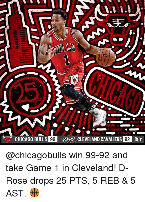 Cavs, Chicago, and Chicago Bulls: CHICAGO BULLS EBLいings CLEVELAND CAV  99  ALIERSO br  92  QTvas. @chicagobulls win 99-92 and take Game 1 in Cleveland! D-Rose drops 25 PTS, 5 REB & 5 AST. 🏀