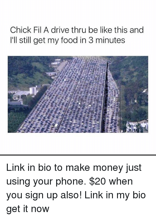 Be Like, Chick-Fil-A, and Food: Chick Fil A drive thru be like this and  I'll still get my food in 3 minutes Link in bio to make money just using your phone. $20 when you sign up also! Link in my bio get it now