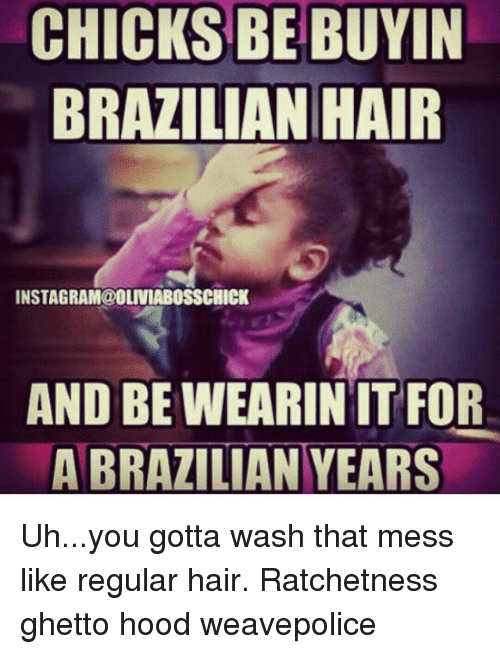 Ghetto Instagram Relationship Quotes Quotesgram: CHICKS BE BUYIN BRAZILIAN HAIR INSTAGRAM@OLIVIABOSSCHICK