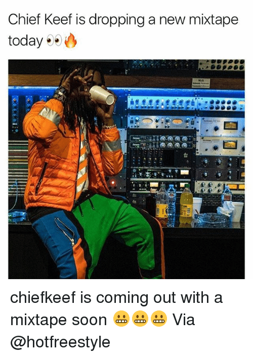 Chief Keef, Memes, and Soon...: Chief Keef is dropping a new mixtape  today chiefkeef is coming out with a mixtape soon 😬😬😬 Via @hotfreestyle