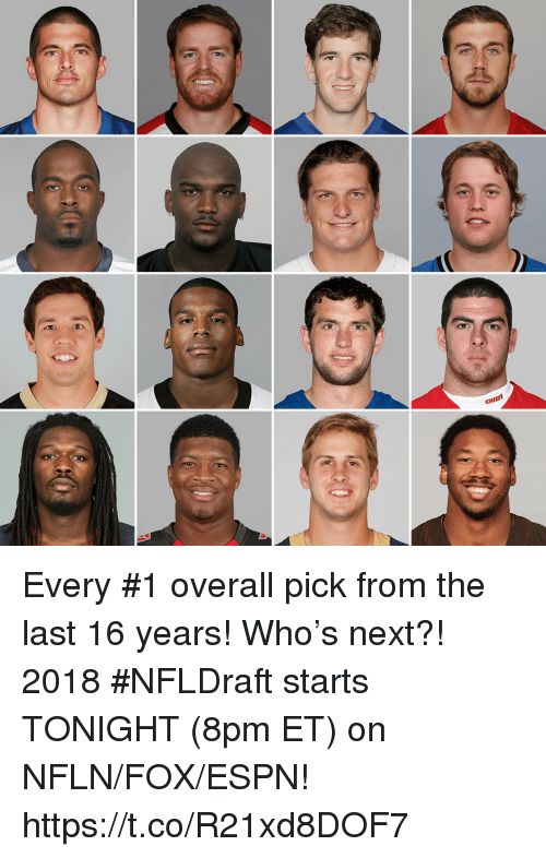 Espn, Memes, and 🤖: CHIES Every #1 overall pick from the last 16 years!  Who's next?!  2018 #NFLDraft starts TONIGHT (8pm ET) on NFLN/FOX/ESPN! https://t.co/R21xd8DOF7