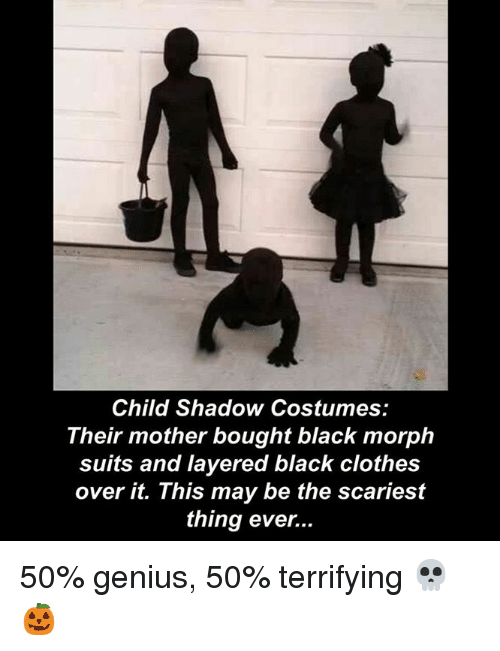 Clothes, Memes, and Black: Child Shadow Costumes:  Their mother bought black morph  suits and layered black clothes  over it. This may be the scariest  thing ever... 50% genius, 50% terrifying 💀🎃