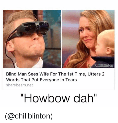 """Howbow Dah: Chill Blinton  Blind Man Sees Wife For The 1st Time, Utters 2  Words That Put Everyone In Tears  share bears.net  """"Howbow dah'' (@chillblinton)"""