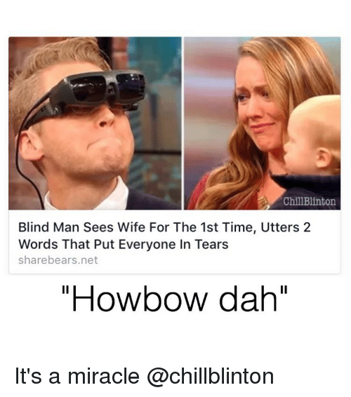 """Howbow Dah: ChillBlinton  Blind Man Sees Wife For The 1st Time, Utters 2  Words That Put Everyone In Tears  share bears.net  """"Howbow dah"""" It's a miracle @chillblinton"""