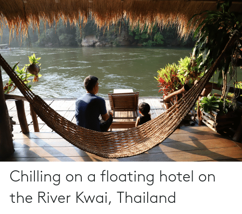 floating: Chilling on a floating hotel on the River Kwai, Thailand