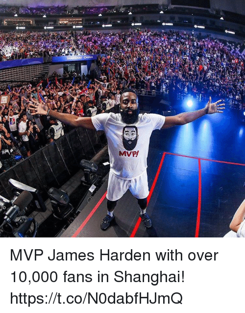 James Harden, Memes, and China: CHINA MVP James Harden with over 10,000 fans in Shanghai! https://t.co/N0dabfHJmQ