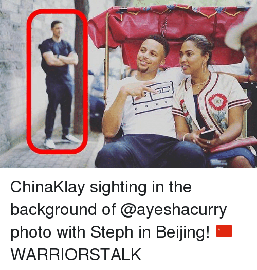 Basketball, Beijing, and Golden State Warriors: ChinaKlay sighting in the background of @ayeshacurry photo with Steph in Beijing! 🇨🇳 WARRIORSTALK