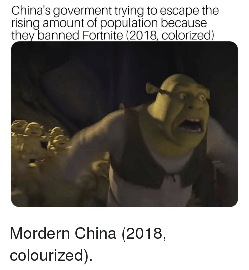 Colourized: China's goverment trying to escape the  rising amount of population because  they banned Fortnite (2018, colorized) Mordern China (2018, colourized).