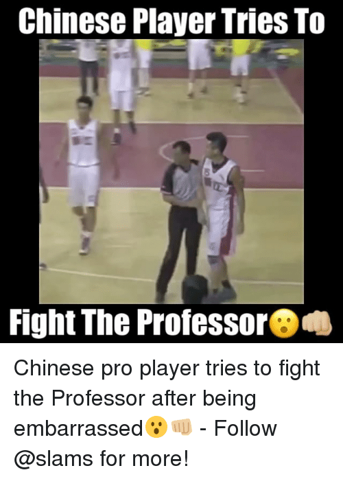 the professor: Chinese Player Tries To  Fight The Professor Chinese pro player tries to fight the Professor after being embarrassed😮👊🏼 - Follow @slams for more!