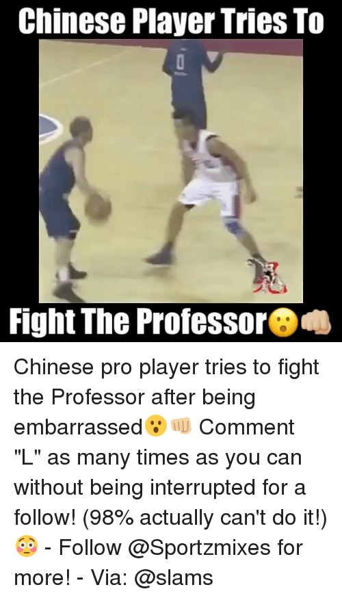 """the professor: Chinese Player Tries To  Fight The Professor Chinese pro player tries to fight the Professor after being embarrassed😮👊🏼 Comment """"L"""" as many times as you can without being interrupted for a follow! (98% actually can't do it!) 😳 - Follow @Sportzmixes for more! - Via: @slams"""