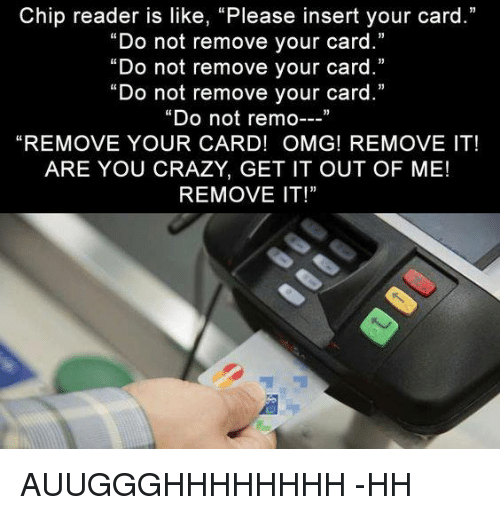 chip reader is like please insert your card do not 27229136 🅱 25 best memes about chip reader chip reader memes