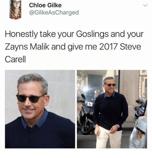 Steve Carell, Chloe, and Steve: Chloe Gilke  @GilkeAsCharged  Honestly take your Goslings and your  Zayns Malik and give me 2017 Steve  Carell