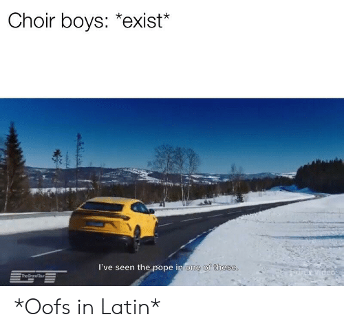 choir boys: Choir boys: *exist*  I've seen the pope in  one of these. *Oofs in Latin*