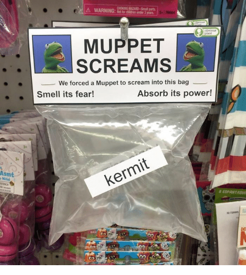 kermit: CHOKING HAZARD-Small parts  WARNING: for children under 3 years  5  76664  wioue  obvious  /plant  MUPPET  SCREAMS  We forced a Muppet to scream into this bag  Smell its fear!  Absorb its power!  Asmt  o Nind  kermit  & ESPANTASUE  32-729845  DE