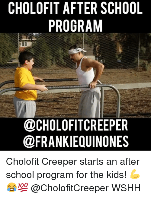 creeper: CHOLOFIT AFTER SCHOOL  PROGRAM  OCHOLOFITCREEPER  @FRANKIEQUINONES Cholofit Creeper starts an after school program for the kids! 💪😂💯 @CholofitCreeper WSHH