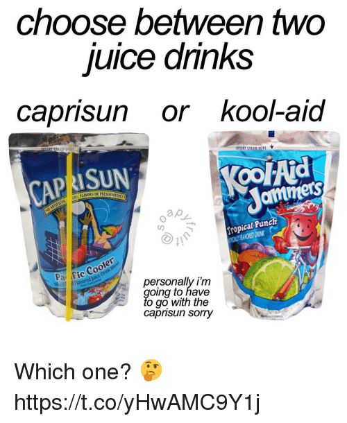 Oing: choose between two  uice dnnks  caprisun or kool-aid  RISUN  oo Ad  amers  ropical Punch  fic Cooler  personally i'm  oing to have  to go with the  caprisun sorry Which one? 🤔 https://t.co/yHwAMC9Y1j