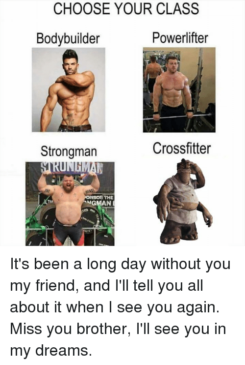 choose your class bodybuilder powerlifter strongman crossfitter rthe ngmane its 27035318 🅱 25 best memes about when i see you again when i see you