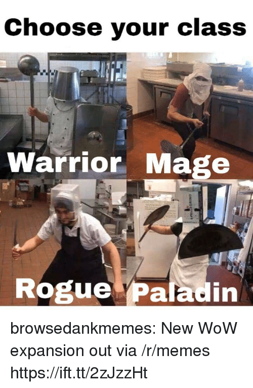 Paladin: Choose your class  Te  Warrior Mage  Rogue Paladin browsedankmemes:  New WoW expansion out via /r/memes https://ift.tt/2zJzzHt