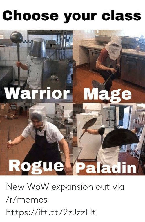 Paladin: Choose your class  Te  Warrior Mage  Rogue Paladin New WoW expansion out via /r/memes https://ift.tt/2zJzzHt