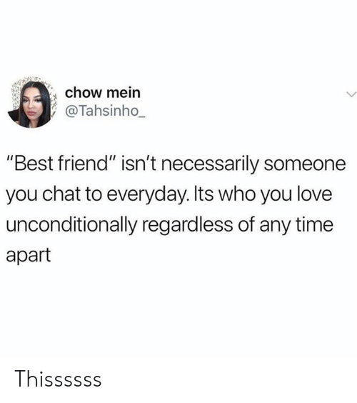 """Regardless Of: chow mein  @Tahsinho_  """"Best friend"""" isn't necessarily someone  you chat to everyday. Its who you love  unconditionally regardless of any time  apart Thissssss"""