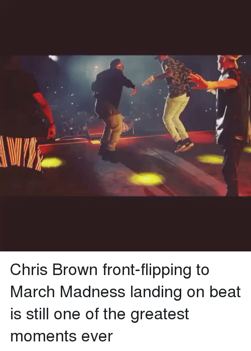 March Madness: Chris Brown front-flipping to March Madness landing on beat is still one of the greatest moments ever