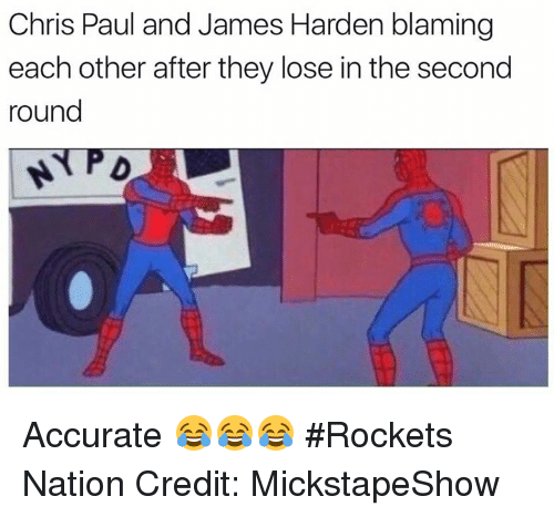 Chris Paul, James Harden, and Nba: Chris Paul and James Harden blaming  each other after they lose in the second  round  NYPD Accurate 😂😂😂 #Rockets Nation Credit: MickstapeShow
