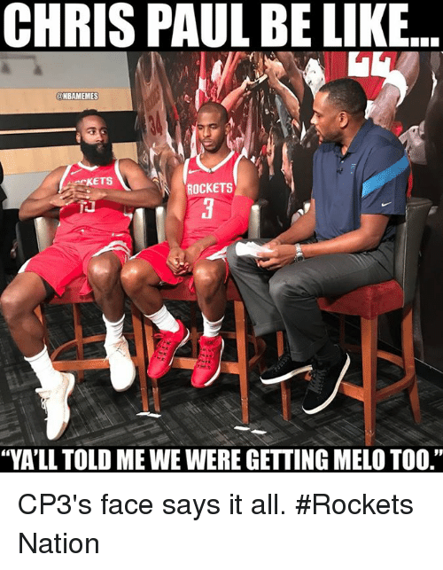 "Be Like, Chris Paul, and Nba: CHRIS PAUL BE LIKE  NBAMEMES  CKETS  ROCKETS  ""YA'LL TOLD ME WE WERE GETTING MELO TOO."" CP3's face says it all. #Rockets Nation"