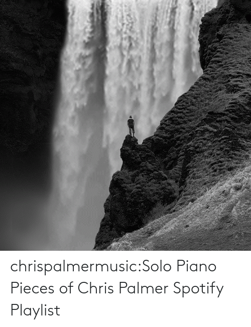 open: chrispalmermusic:Solo Piano Pieces of Chris Palmer Spotify Playlist