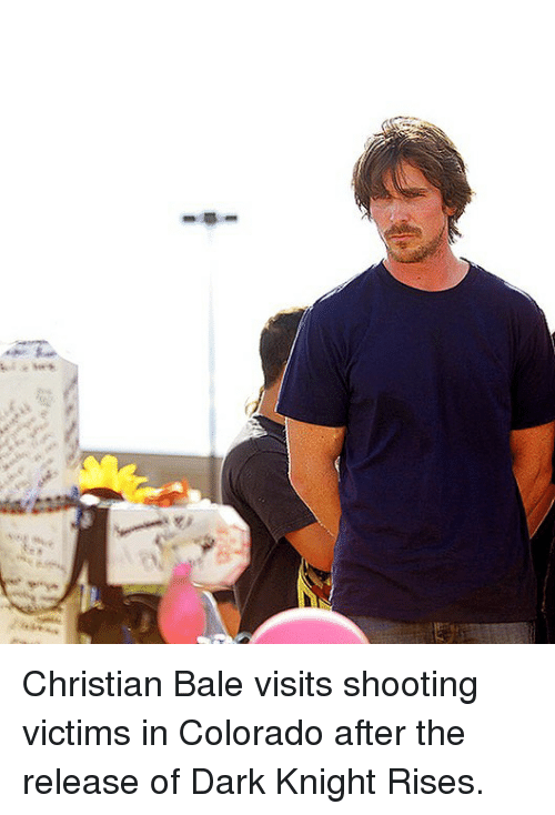 dark knight rises: Christian Bale visits shooting victims in Colorado after the release of Dark Knight Rises.